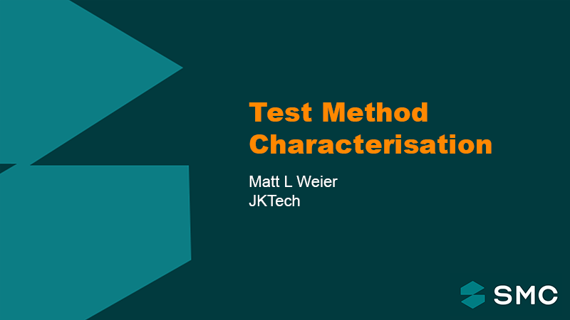 Session 3 - Test Method Characterisation